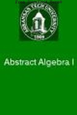 Free Download Abstract Algebra I Book: