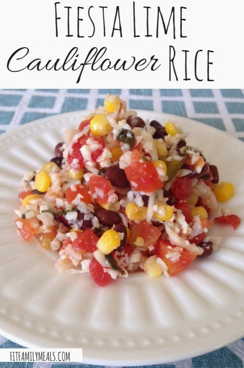 Meals Fit for a Family: Fiesta Lime Cauliflower Rice