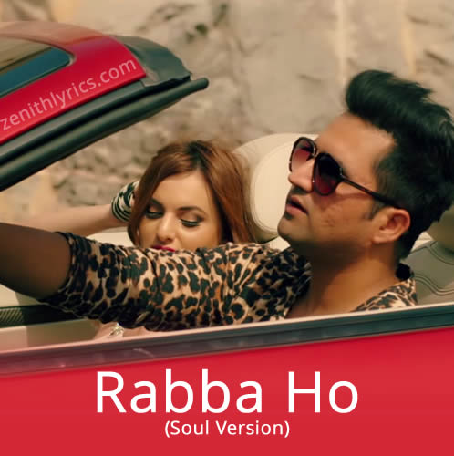 Rabba Ho (Soul Version) Lyrics - Falak Shabir