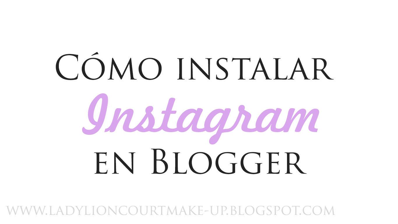 Tutorial: Cómo instalar Instagram en Blogger
