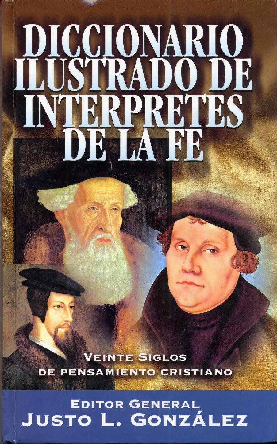 Justo L. González-Diccionario Ilustrado De Interpretes De La Fe-
