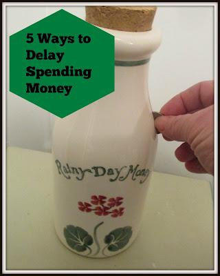 5 Ways to Delay Spending Money-Vickie's Kitchen and Garden