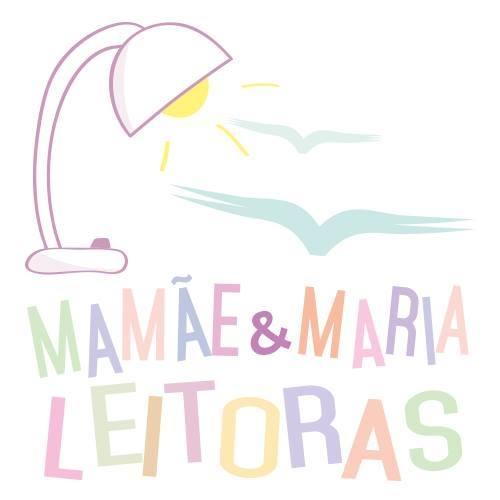 Mamãe e Maria Leitoras!