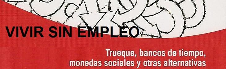 VIVIR SIN EMPLEO