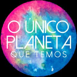 O Único Planeta que Temos