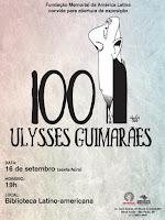"""""""100 Ulysses Guimarães"""" - Memorial da América Latina - São Paulo, SP (2016)"""