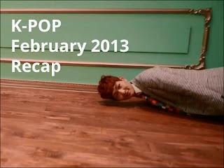 K-Pop February 2013 Recap