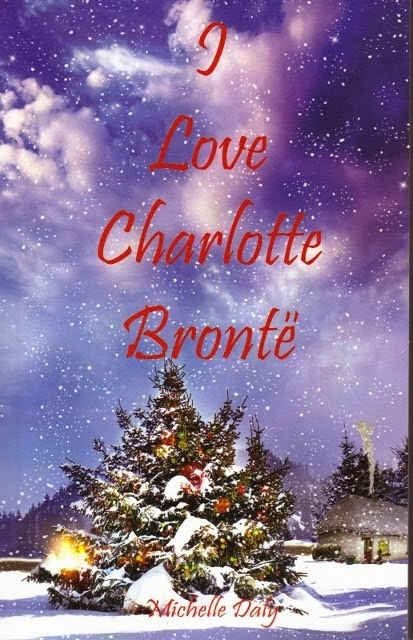 I Love Charlotte Bronte by Michelle Daly