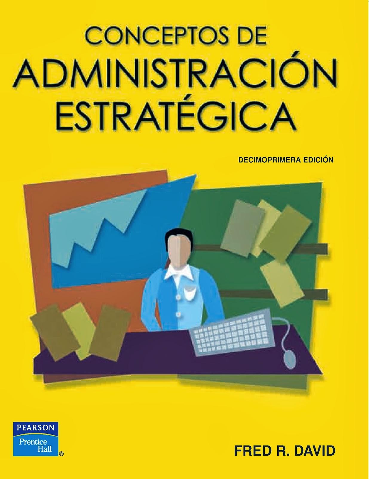 Librotecarios conceptos de administraci n estrat gica 11a for Nociones basicas de oficina concepto