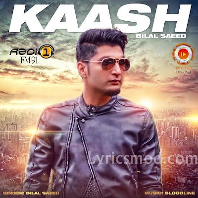Kaash Bilal Saeed mp3 download video hd mp4