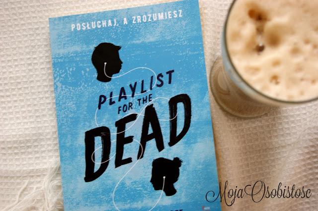 PLAYLIST FOR THE DEAD. POSŁUCHAJ, A ZROZUMIESZ