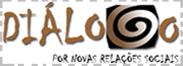 Diálogo - Por novas Relações Sociais