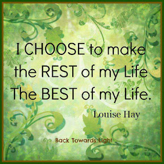 I Choose to make rest of my life best of my life.