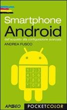 Smartphone Android. Dall'acquisto alla configurazione avanzata - eBook