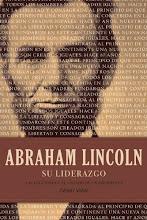 44 Abraham Lincoln: Su liderazgo César Vidal Manzanares
