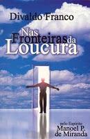 Conheça os livros ditados pelo Dr. Manoel P. Miranda