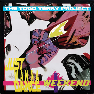 The Todd Terry Project - Just Wanna Dance / Weekend