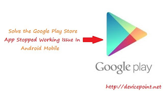Solve the Google Play Store App Stopped Working On Android Mobile Problem