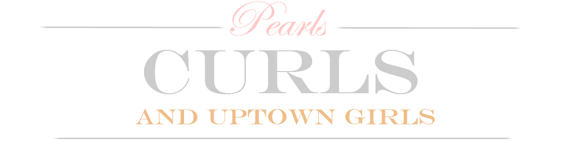 Pearls, Curls, and Uptown Girls