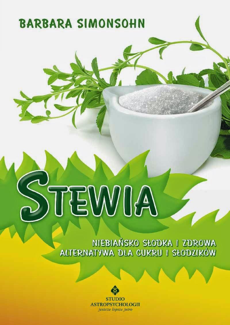 Stewia - niebiańsko słodka i zdrowa alternatywa dla cukru i słodzików.