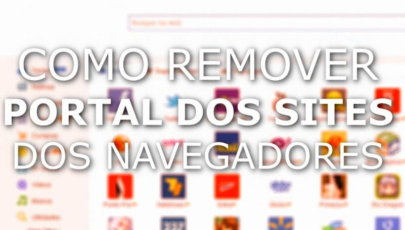 """Como remover """"Portal dos sites"""" dos navegadores"""