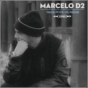 Baixar Marcelo D2 – Nada Pode me Parar