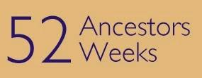 52 Ancestors in 52 Weeks