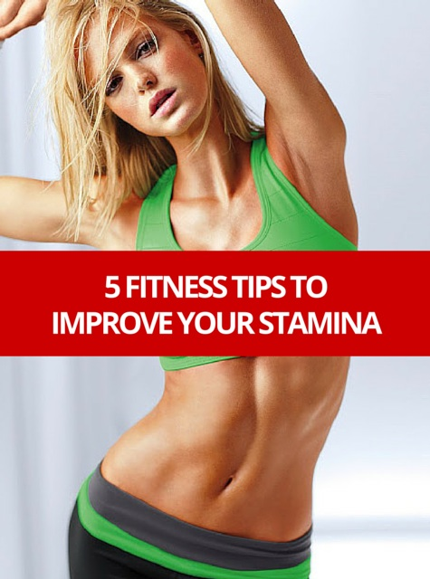 5 Fitness Tips To Improve Your Stamina