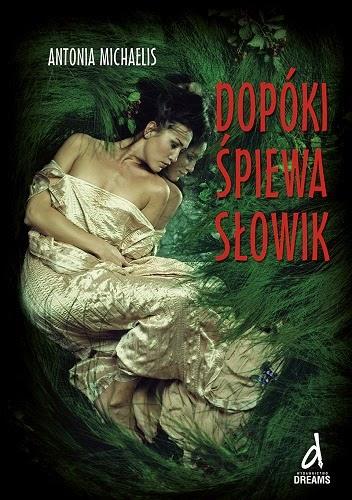 """""""Dopóki śpiewa słowik"""" Antonia Michaelis"""