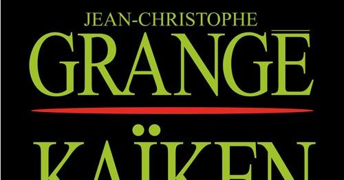 Ka ken 2012 jean christophe grang - Jean christophe grange kaiken ...
