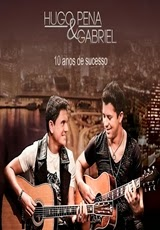 Download Hugo Pena e Gabriel 10 Anos De Sucesso Torrent