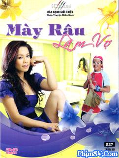 Mày Râu Làm Vợ - May Rau Lam Vo