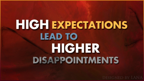 Expectations quotes, High expectations lead to higher disappointments