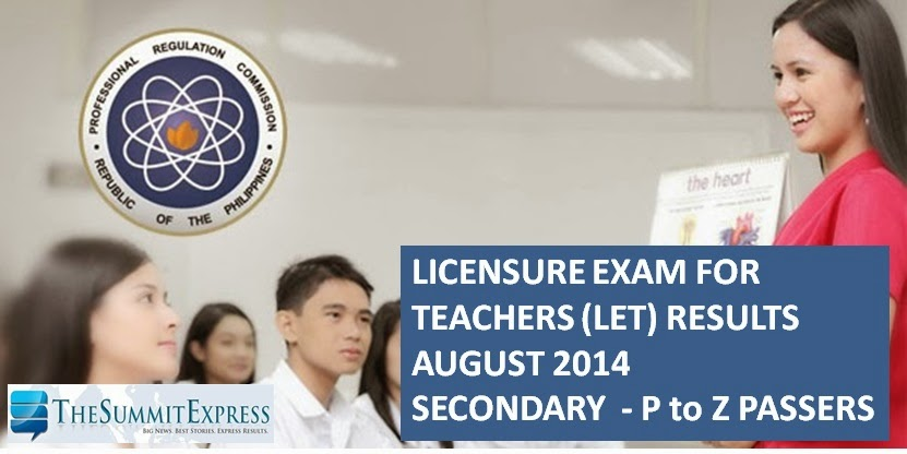 LET Results August 2014 Secondary Alphabetical List P-Z Passers