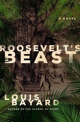 http://louisbayard.com/roosevelts-beast.php