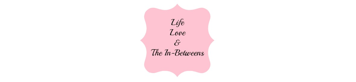 Life, Love & The In-Between