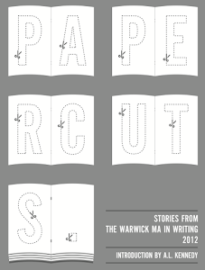 Papercuts: Stories from the Warwick MA in Writing &#39;12!!