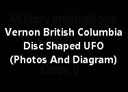 Vernon British Columbia Disc Shaped UFO (Photos And Diagram)