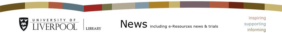 Library News Including e-Resources News and Trials