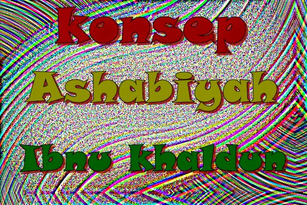 konsep ashobiyah ibnu khaldun