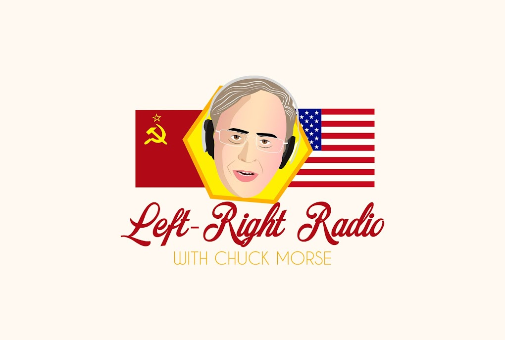 Left-Right Radio with Chuck Morse
