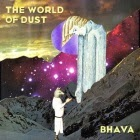 The World Of Dust: Bhava
