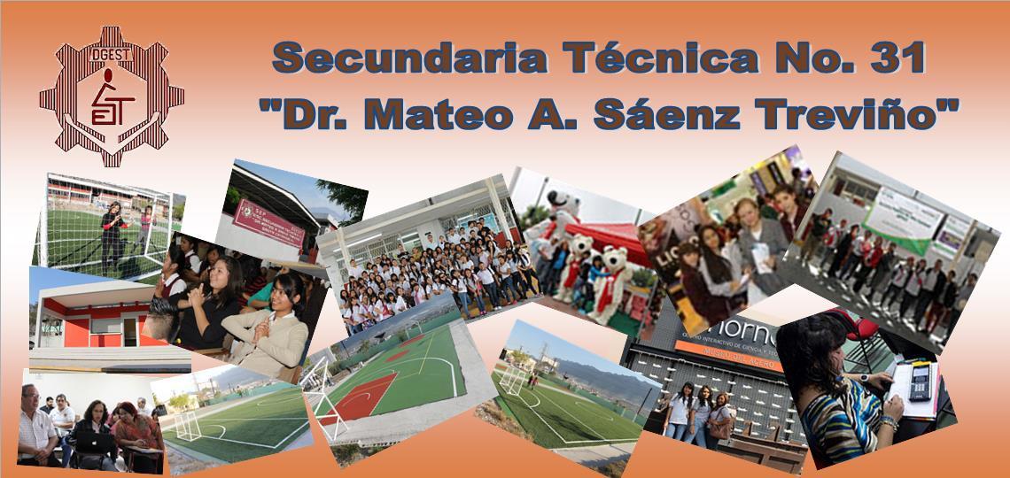 "SEC. TÉCNICA No. 31 '""DR. MATEO A. SÁENZ TREVIÑO"""