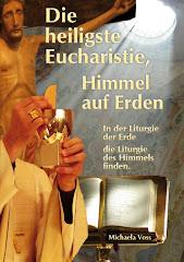 Die heiligste Eucharistie, Himmel auf Erden