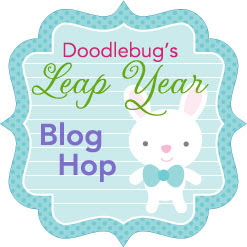 "Doodlebug ""Leap Year"" Blog Hop"