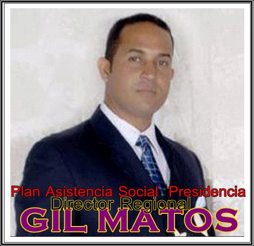 GIL MATOS, DIRECTOR PLAN ASISTENCIA SOCIAL DE LA PRESIDENCIA