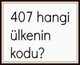 407-hangi-ulkenin-kodu