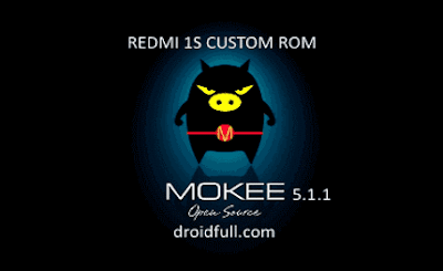[REDMI 1S] MOKEE 51.1 BASED ON LP 5.1.1 RELEASE + CUSTOM KERNELS [07/10/2015] [NEW]