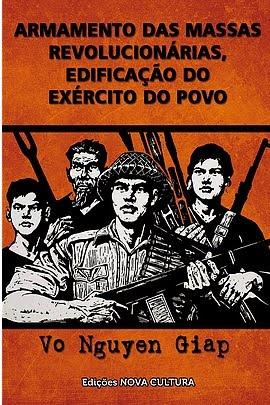 """Livro """"Armamento das Massas Revolucionárias, Edificação do Exército do Povo"""", de Vo Nguyen Giap"""