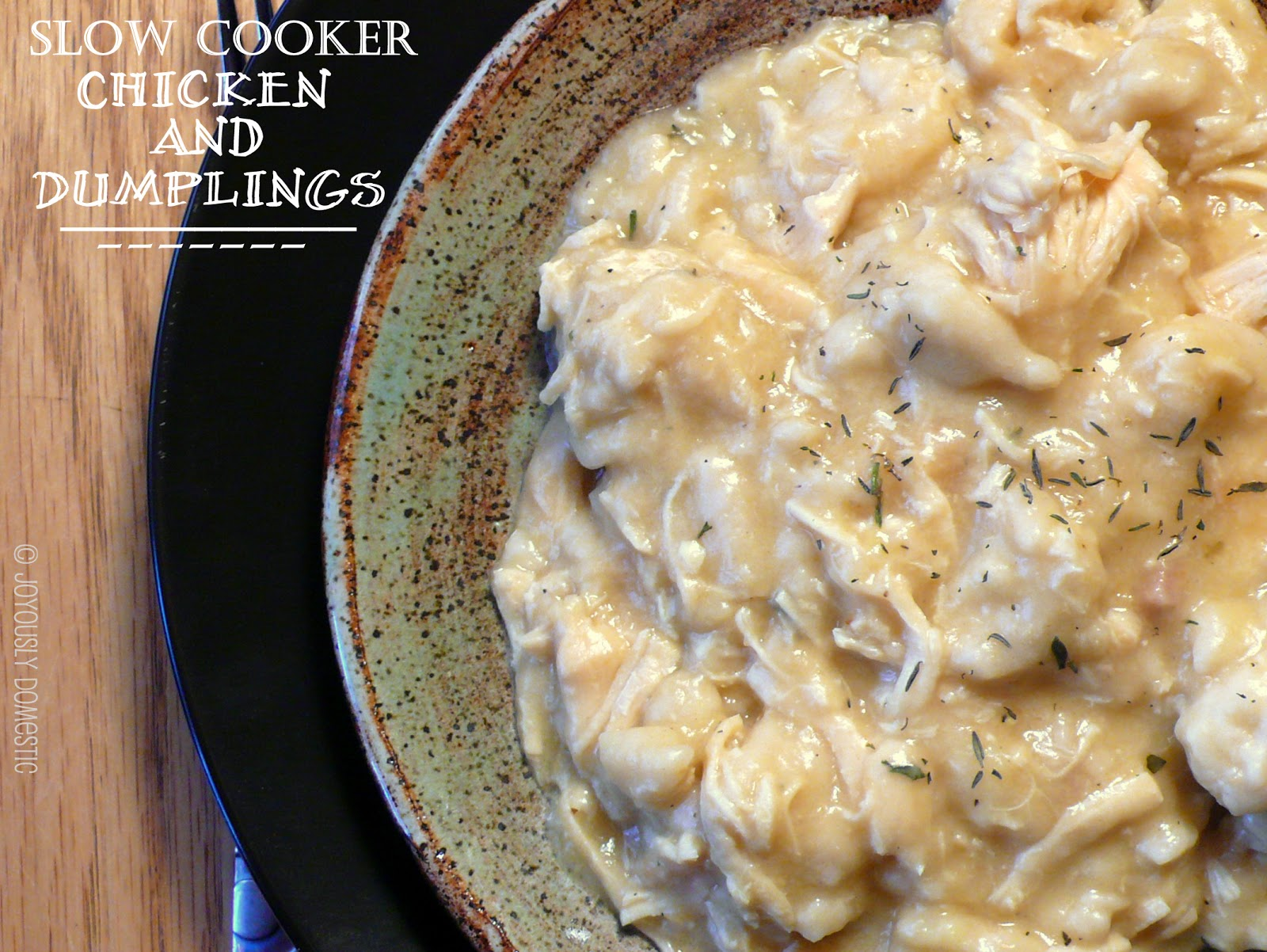 Joyously Domestic: Easy Peasy Slow Cooker Chicken and Dumplings
